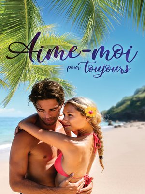 cover image of Aime-moi pour toujours