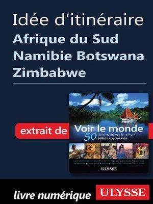 cover image of Idée d'itinéraire--Afrique du Sud Namibie Botswana Zimbabwe