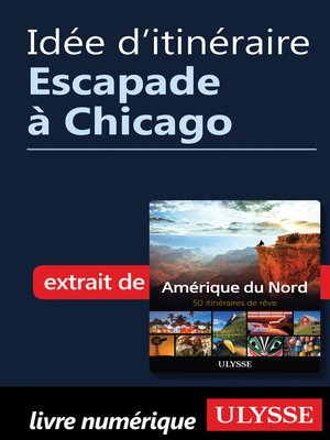 cover image of Idée d'itinéraire--Escapade à Chicago