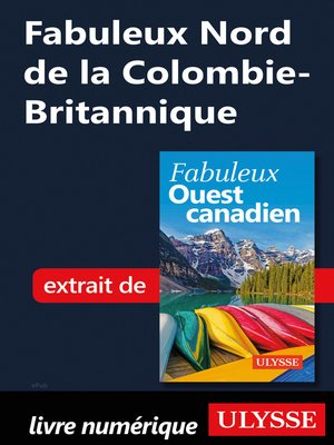 cover image of Fabuleux Nord de la Colombie-Britannique