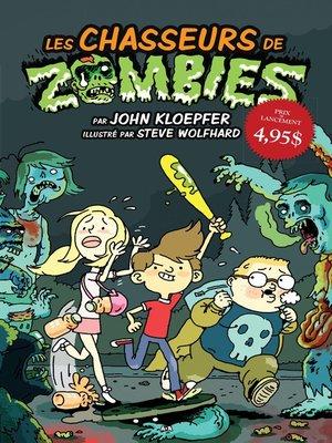 cover image of Les chasseurs de zombies