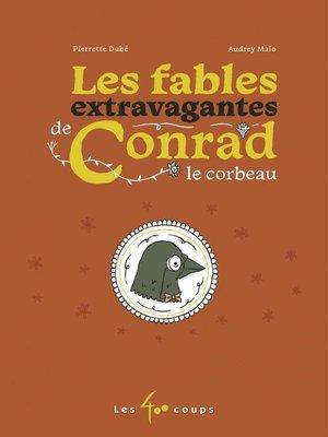 cover image of Les fables extravagantes de Conrad le corbeau