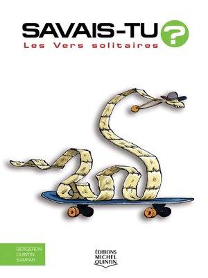 cover image of Savais-tu?--En couleurs 33--Les Vers solitaires