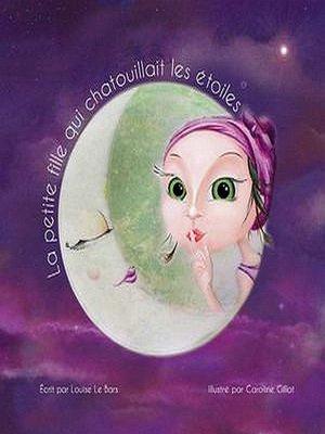 cover image of La Petite Fille qui chatouillait les étoiles