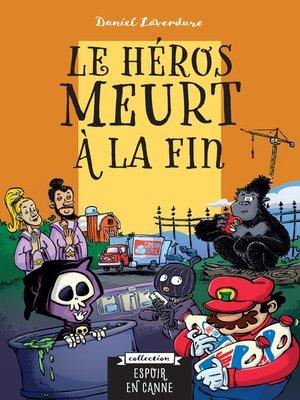 cover image of Le héros meurt à la fin