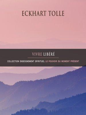 cover image of Vivre libéré