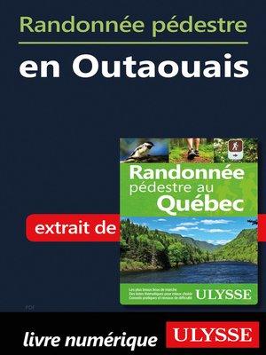 cover image of Randonnée pédestre en Outaouais
