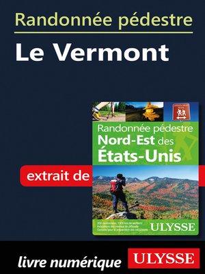 cover image of Randonnée pédestre Le Vermont