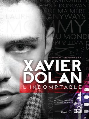 cover image of Xavier Dolan, l'indomptable