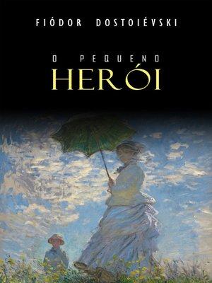 cover image of O Pequeno Herói