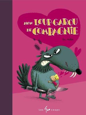 cover image of Mon loup-garou de compagnie