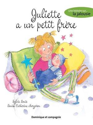 cover image of Juliette a un petit frère