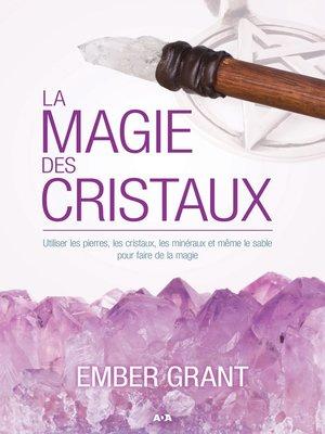 cover image of La magie des cristaux