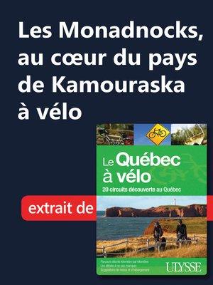 cover image of Les Monadnocks, au cœur du pays de Kamouraska à vélo