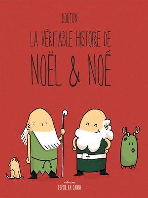 cover image of La véritable histoire de Noël & Noé