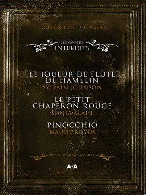 cover image of Coffret Numériquet 3 livres--Les Contes interdits--Le joueur de flûte de Hamelin--Le petit chaperon rouge--Pinocchio