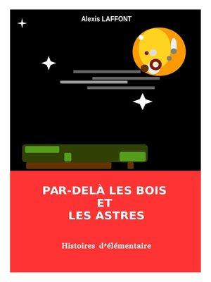 cover image of Par-delà les bois et les astres