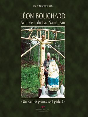 cover image of Léon Bouchard, sculpteur du Lac Saint-Jean