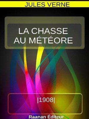 cover image of LA CHASSE AU MÉTÉORE