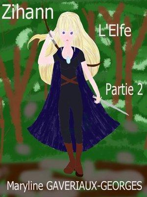 cover image of Zihann l'Elfe, Partie 2