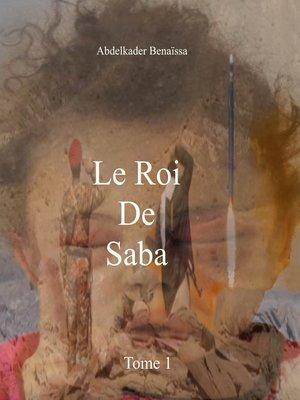 cover image of Le Roi de Saba-Tome 1