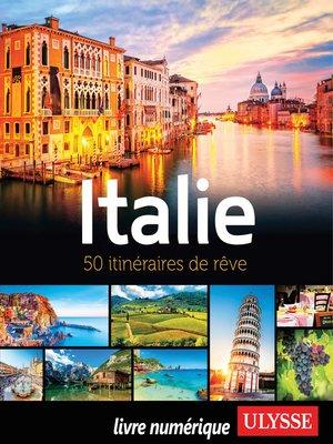 cover image of Italie--50 itinéraires de rêve