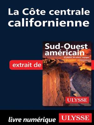 cover image of La Côte centrale californienne