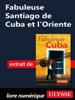 cover image of Fabuleuse Santiago de Cuba et l'Oriente