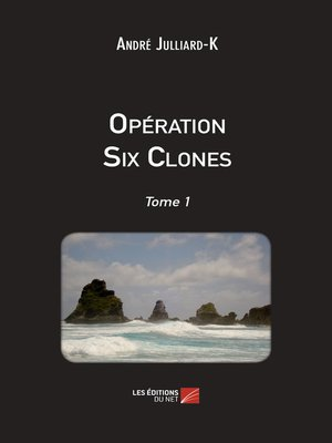 cover image of Opération Six Clones, Tome 1