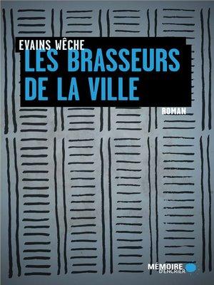 cover image of Les brasseurs de la ville