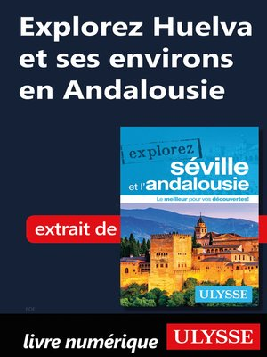 cover image of Explorez Huelva et ses environs en Andalousie