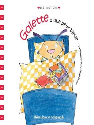 cover image of Galette a une peur bleue