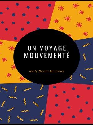 cover image of Un voyage mouvementé