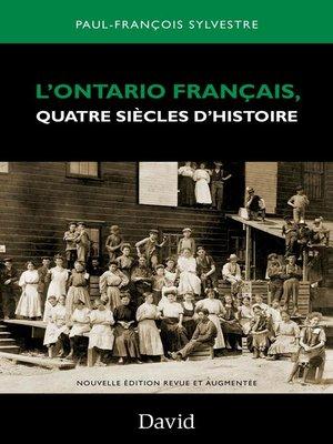 cover image of L'Ontario français, quatre siècles d'histoire