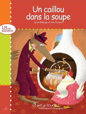 cover image of Un caillou dans la soupe