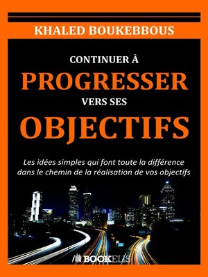 cover image of CONTINUER À PROGRESSER VERS SES OBJECTIFS