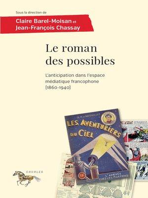 cover image of Le roman des possibles
