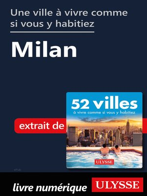 cover image of Une ville à vivre comme si vous y habitiez--Milan