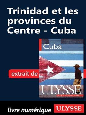cover image of Trinidad et les provinces du Centre--Cuba