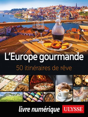 cover image of L'Europe gourmande--50 itinéraires de rêve