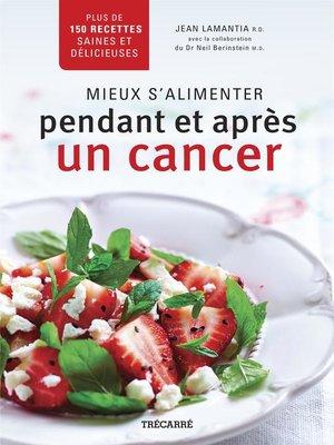 cover image of Mieux s'alimenter pendant et après un cancer