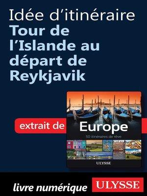 cover image of Idée d'itinéraire Tour de l'Islande au départ de Reykjavik