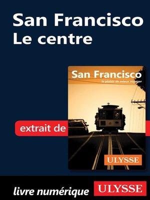 cover image of San Francisco--Le centre