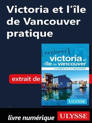 cover image of Victoria et l'île de Vancouver pratique