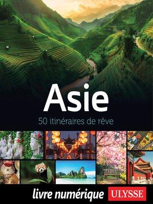 cover image of Asie--50 itinéraires de rêve