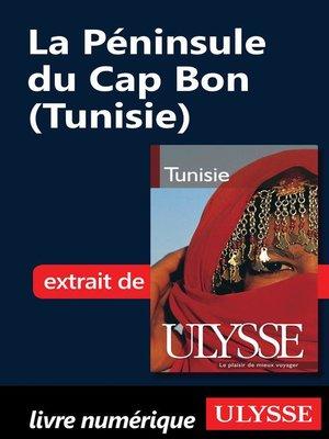 cover image of La Péninsule du Cap Bon (Tunisie)