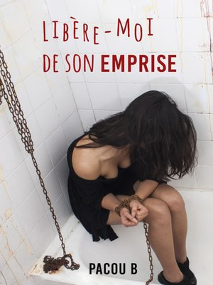 cover image of Libère moi de son emprise