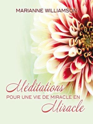 cover image of Méditations pour une vie de miracle en miracle