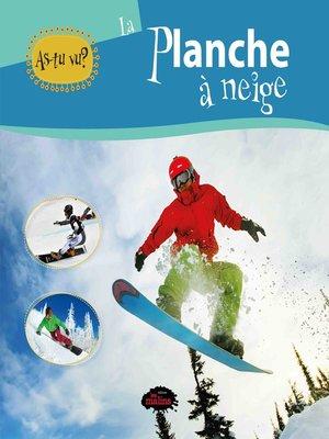 cover image of As-tu vu? La planche à neige