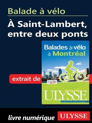 cover image of Balade à vélo à Saint-Lambert, entre deux ponts
